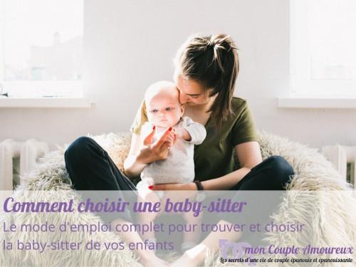 Comment choisir une baby-sitter : le mode d'emploi complet pour trouver et choisir la baby-sitter de vos enfants