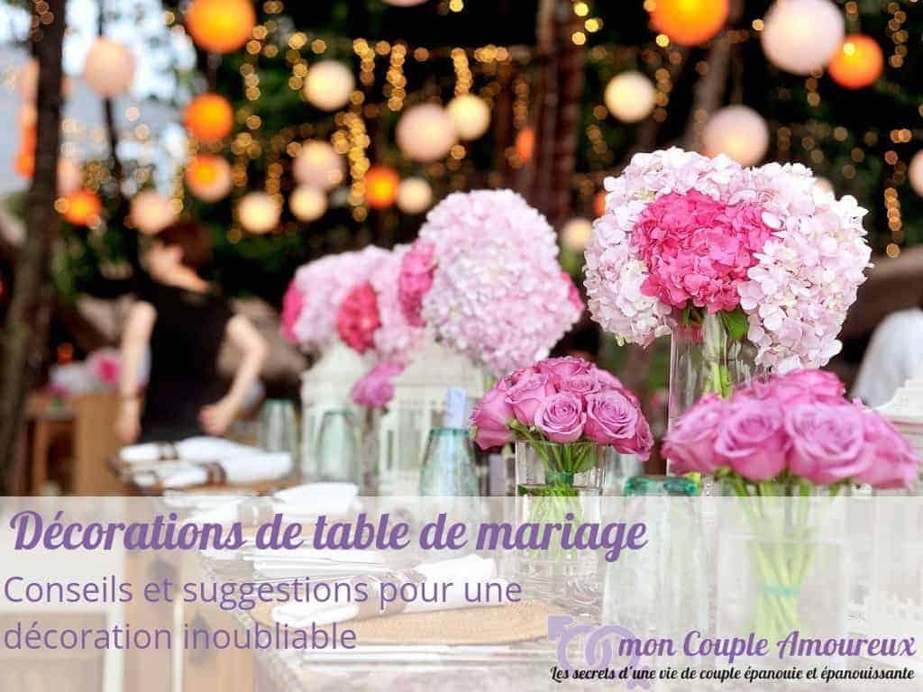 Décorations de table de mariage : conseils et suggestions pour une décoration inoubliable