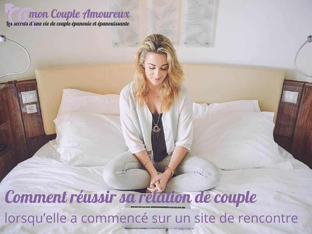 comment r ussir sa relation lorsqu 39 elle a commenc sur un site de rencontre mon couple amoureux. Black Bedroom Furniture Sets. Home Design Ideas